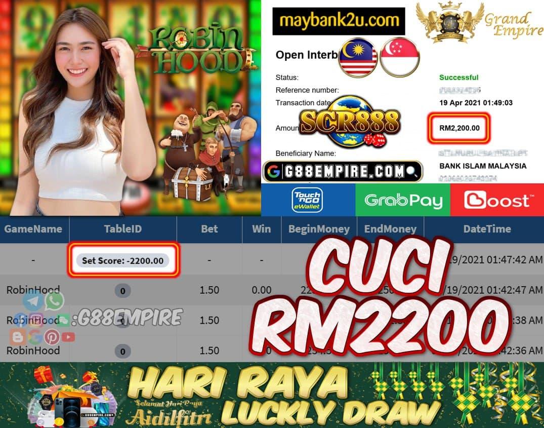 SCR888 - ROBINHOOD CUCI RM2200 !!!