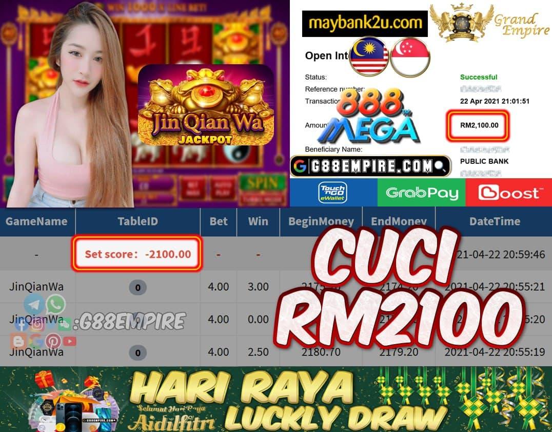 MEGA888 - JINQIANWA CUCI RM2100 !!!