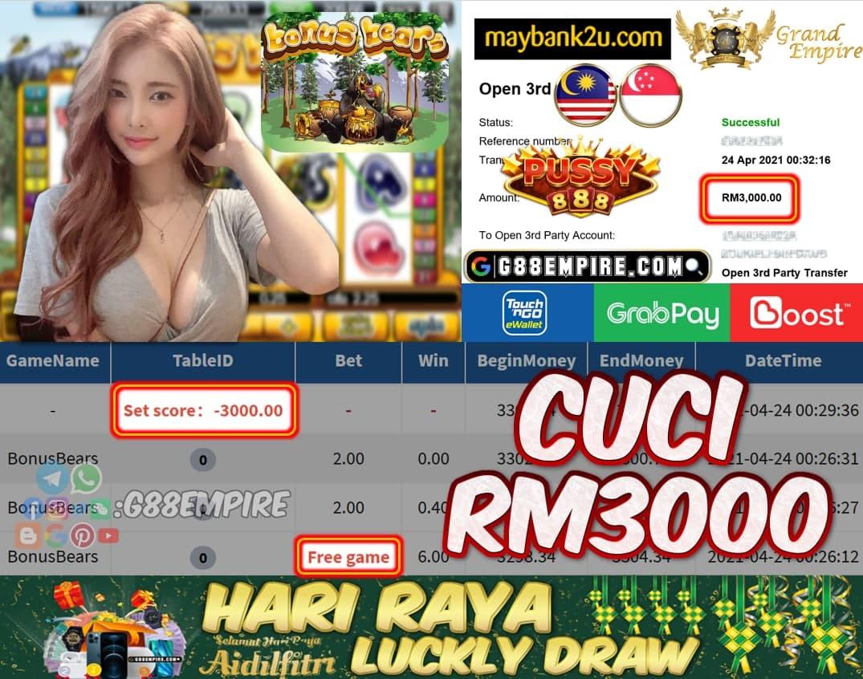 PUSSY888 - BONUSBEARS CUCI RM3000!!!