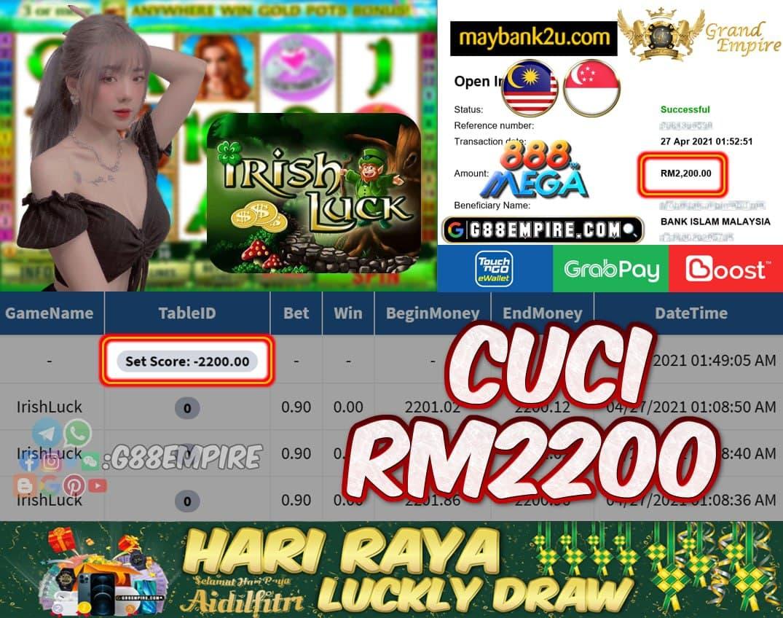 MEGA888 - IRISHLUCK CUCI RM2200 !!!