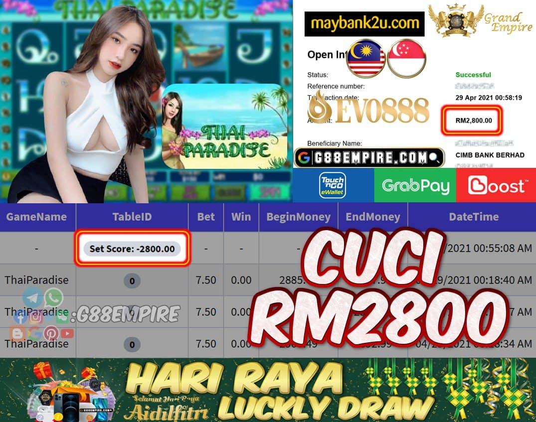EVO888 - THAIPARADISE CUCI RM2800!!!