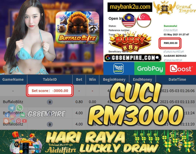 PUSSY888 - BUFFALOBLITZ CUCI RM3000!!!