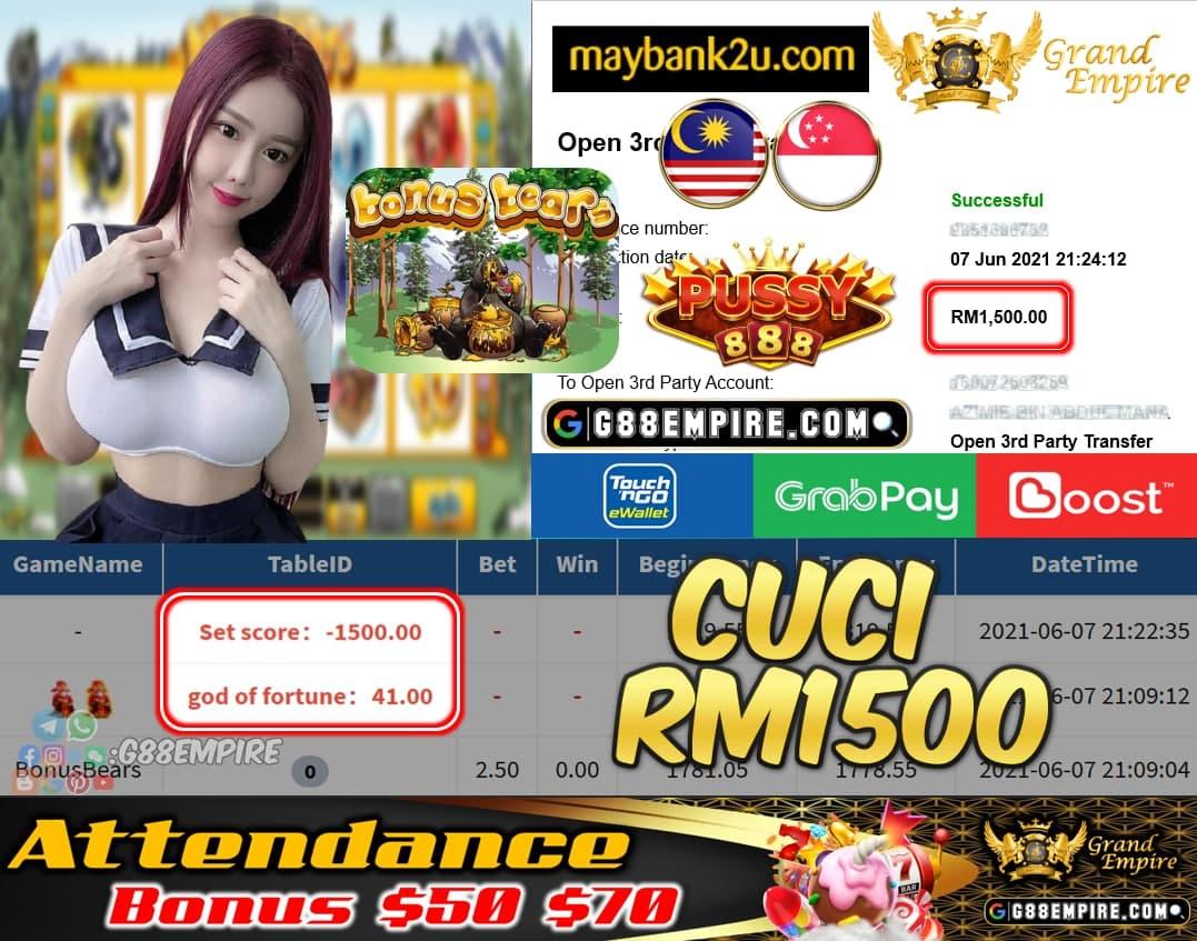 PUSSY888 - BONUS BEARS CUCI RM1500 !!!