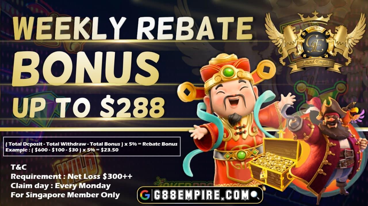 WEEKLY REBATE BONUS UP TO $888