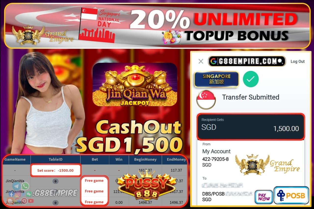 PUSSY888 - JINQIANWA CASHOUT SGD1500 !!!