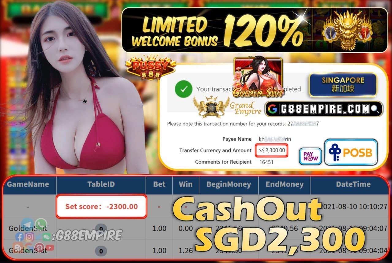 PUSSY888 - GOLDENSLUT CASHOUT SGD2300 !!!