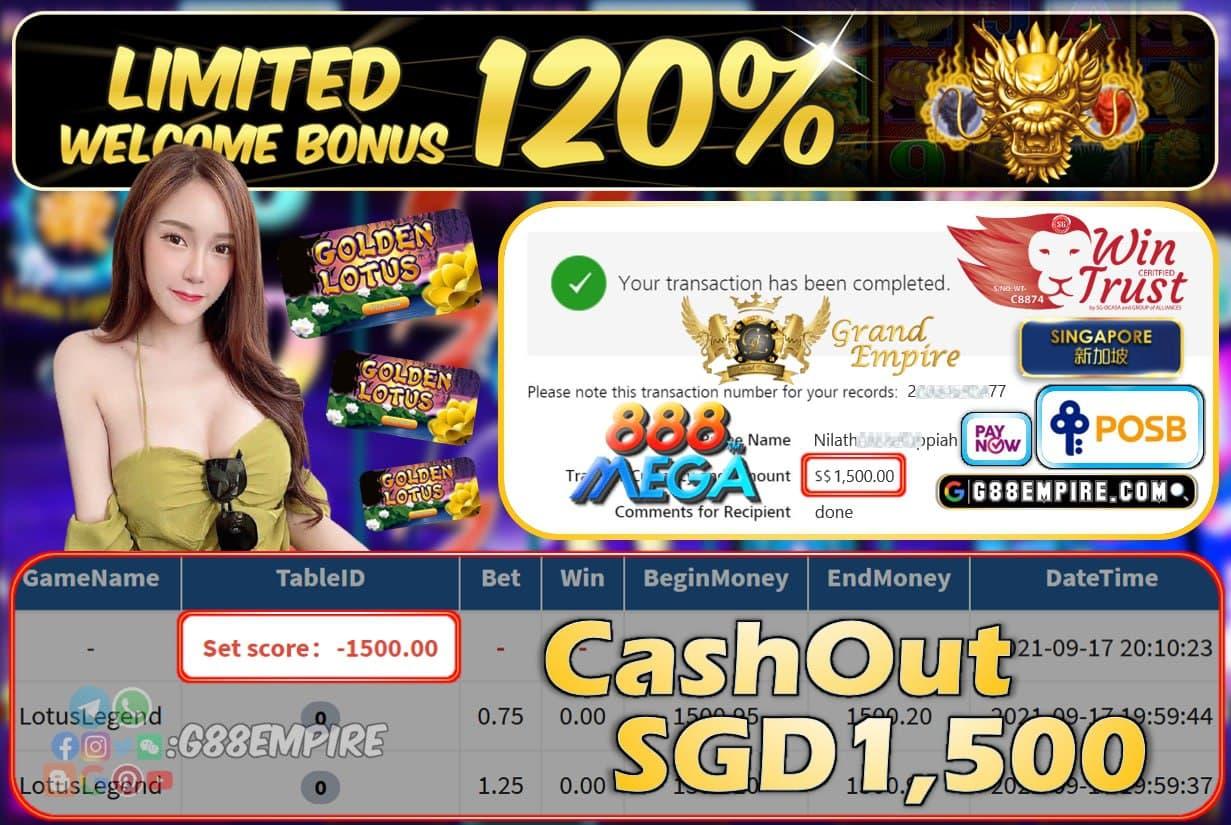 MEGA888 - LOTUSLEGEND CASHOUT SGD1500 !!!