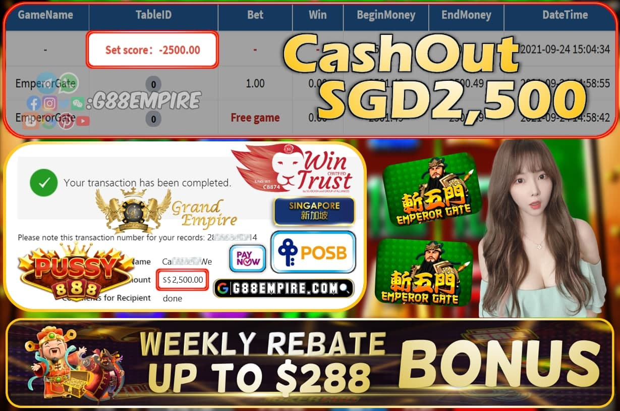 PUSSY888 - EMPERORGATE CASHOUT SGD2500 !!!